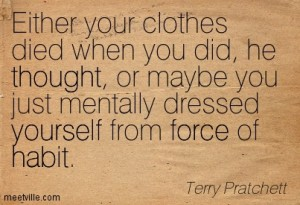 Quotation-Terry-Pratchett-thought-yourself-force-habit-Meetville-Quotes-108174
